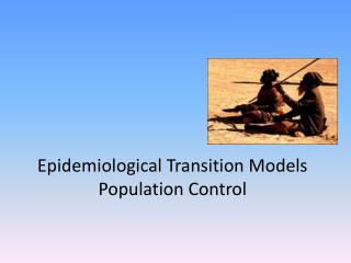 Epidemiological Transition Models Population  Control