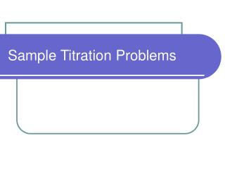 Sample Titration Problems