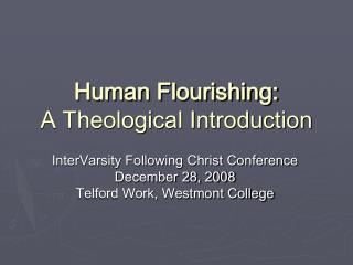 Human Flourishing: A Theological Introduction