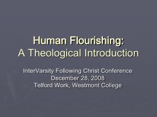 Human Flourishing: A Theological Introduction