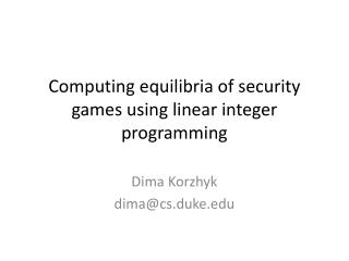 Computing  equilibria  of security games using linear integer programming