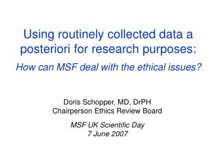 Using routinely collected data a posteriori for research purposes: How can MSF deal with the ethical issues?