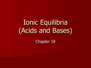 Ionic Equilibria  (Acids and Bases)