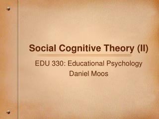 Social Cognitive Theory (II)
