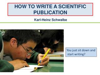 HOW TO WRITE A SCIENTIFIC PUBLICATION