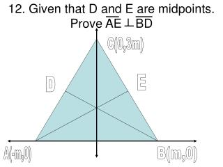 12. Given that D and E are midpoints. Prove AE    BD