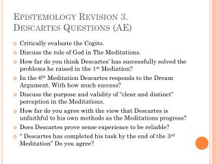 Epistemology Revision 3. Descartes Questions (AE)