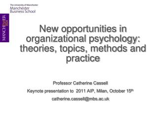 New opportunities in organizational psychology: theories, topics, methods and practice