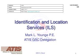 Identification and Location Services (ILS)