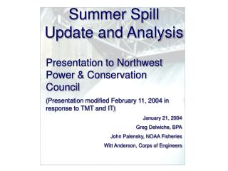Summer Spill  Update and Analysis