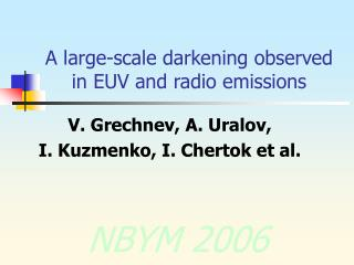 A large-scale darkening observed in EUV and radio emissions