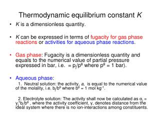 Thermodynamic equilibrium constant  K