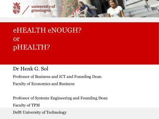 eHEALTH eNOUGH ? or  pHEALTH ?