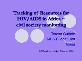 Tracking of Resources for HIV/AIDS in Africa ~  civil society monitoring