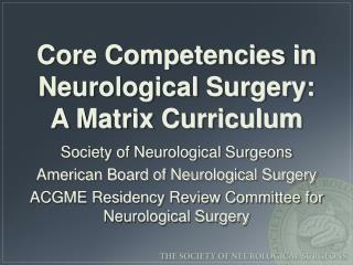 Core Competencies in  Neurological Surgery: A Matrix Curriculum