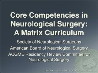 Core Competencies in  Neurological Surgery: A Matrix Curriculum
