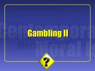 Gambling II