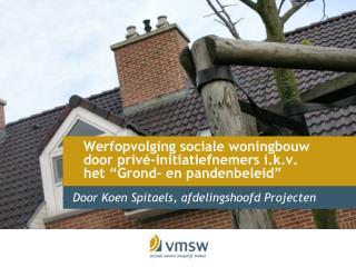 Werfopvolging sociale woningbouw  door priv -initiatiefnemers i.k.v. het  Grond- en pandenbeleid