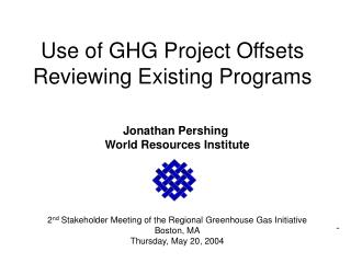 Use of GHG Project Offsets  Reviewing Existing Programs