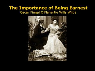 The Importance of Being Earnest Oscar Fingal O'Flahertie Wills Wilde
