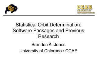 Statistical Orbit Determination: Software Packages and Previous Research