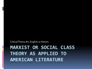 Marxist or Social Class Theory as applied to American Literature