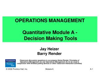 OPERATIONS MANAGEMENT Quantitative Module A -  Decision Making Tools
