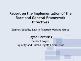Report on the Implementation of the Race and General Framework Directives Equinet Equality Law in Practice Working Grou