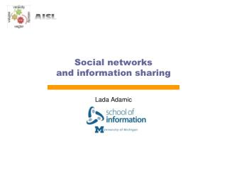 Social networks  and information sharing