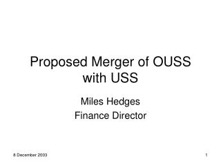 Proposed Merger of OUSS with USS