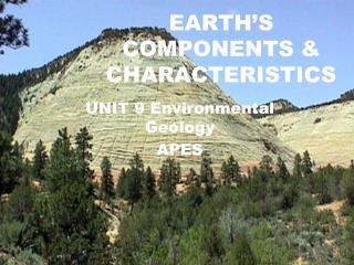 EARTH'S COMPONENTS & CHARACTERISTICS
