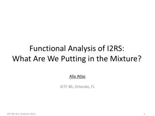 Functional Analysis of I2RS: What Are We Putting in the Mixture?