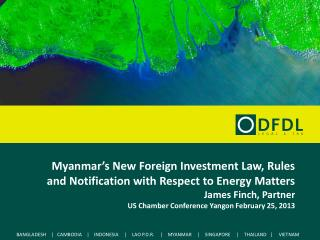 Myanmar�s New Foreign Investment Law, Rules and Notification with Respect to Energy Matters  James Finch, Partner