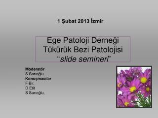 """Ege Patoloji Derneği  Tükürük Bezi Patolojisi  """" slide semineri """""""