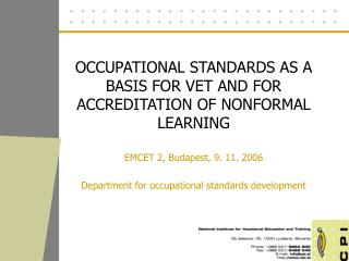 OCCUPATIONAL STANDARDS AS A BASIS FOR VET AND FOR ACCREDITATION OF NONFORMAL LEARNING