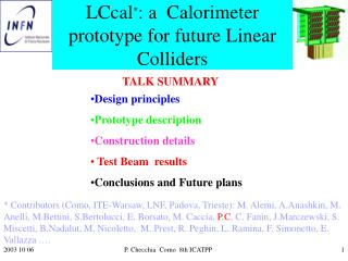 LCcal * : a  Calorimeter prototype for future Linear Colliders