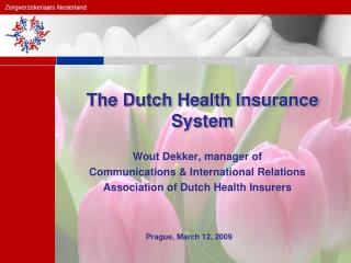 The Dutch Health Insurance System