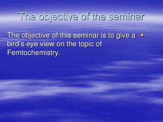 The objective of the seminar
