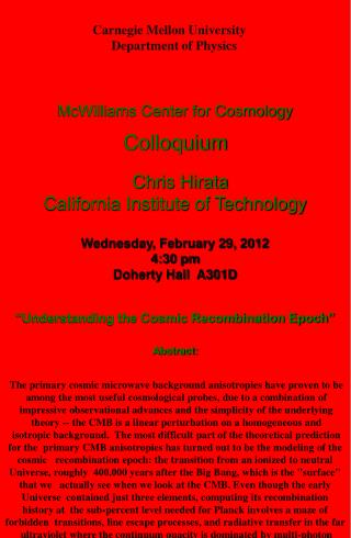 McWilliams Center for Cosmology Colloquium   Chris Hirata California Institute of Technology  Wednesday, February 29, 2