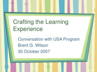 Crafting the Learning Experience