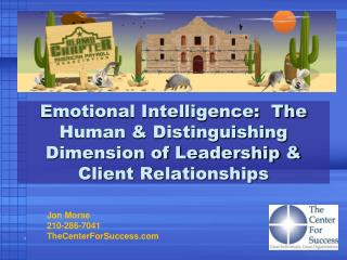 Emotional Intelligence:  The Human & Distinguishing Dimension of Leadership & Client Relationships