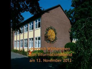 Herzlich Willkommen zum Informationsabend am 13. November 2012