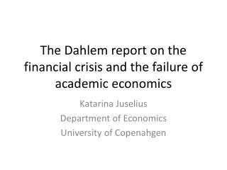 The Dahlem report on the financial crisis and the failure of academic economics