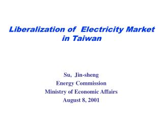 Liberalization of  Electricity Market   in Taiwan