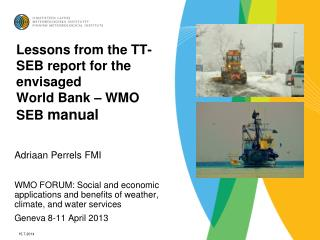 Lessons from the TT-SEB report for the envisaged   World Bank � WMO SEB  manual