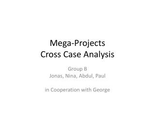 Mega-Projects Cross Case Analysis