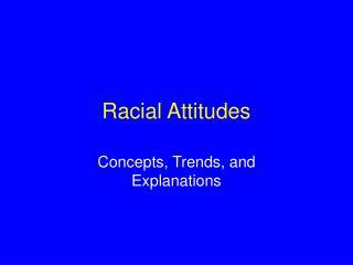 Racial Attitudes
