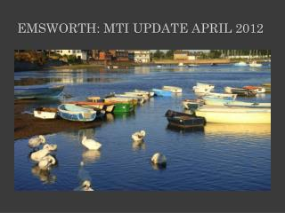 EMSWORTH: MTI UPDATE APRIL 2012