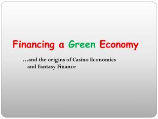 Financing a  Green  Economy