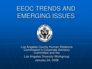 EEOC TRENDS AND EMERGING ISSUES